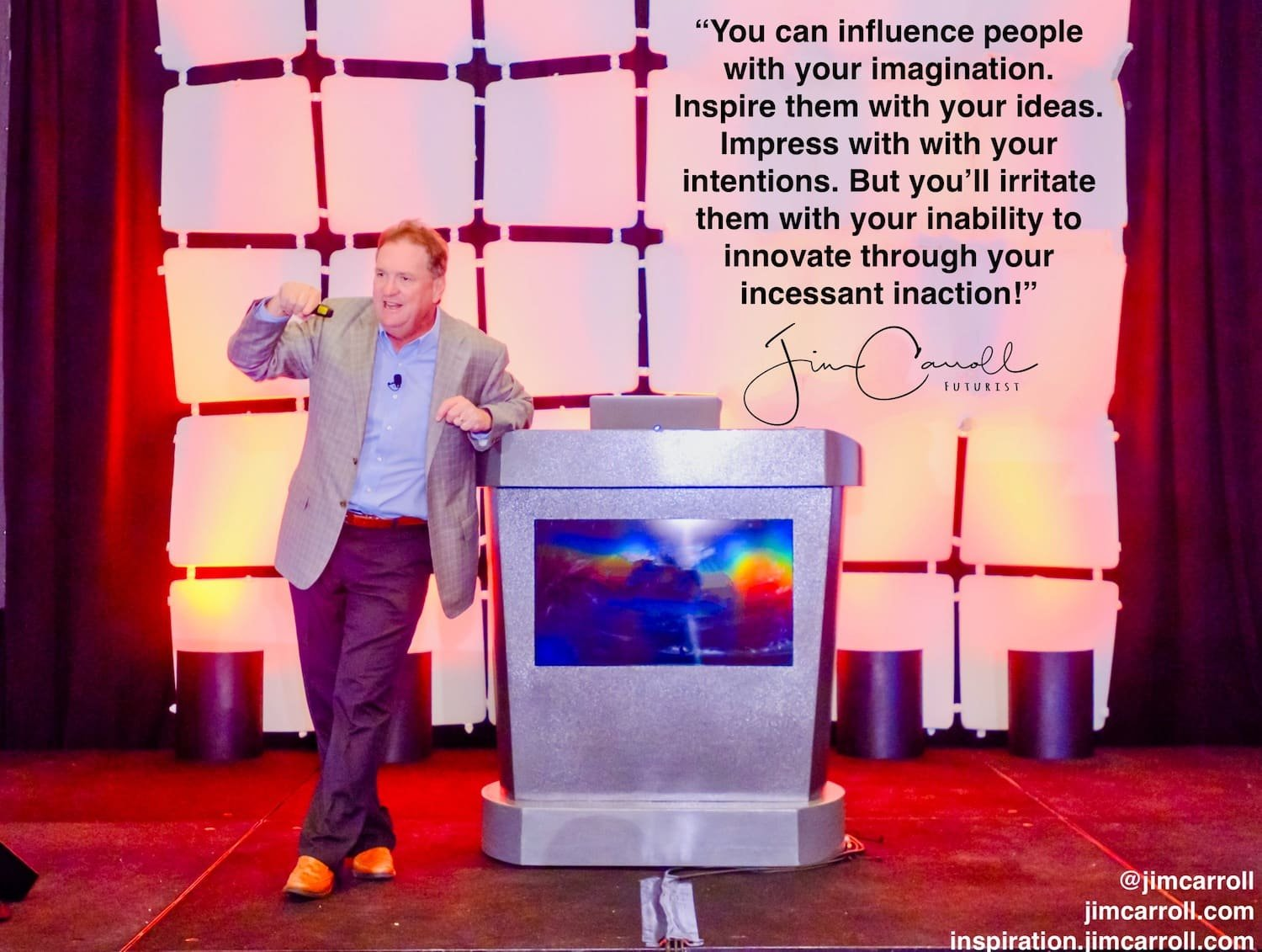 """Daily Inspiration: """"You can influence people with your imagination...irritate them with your inability to innovate through your incessant inaction!"""""""