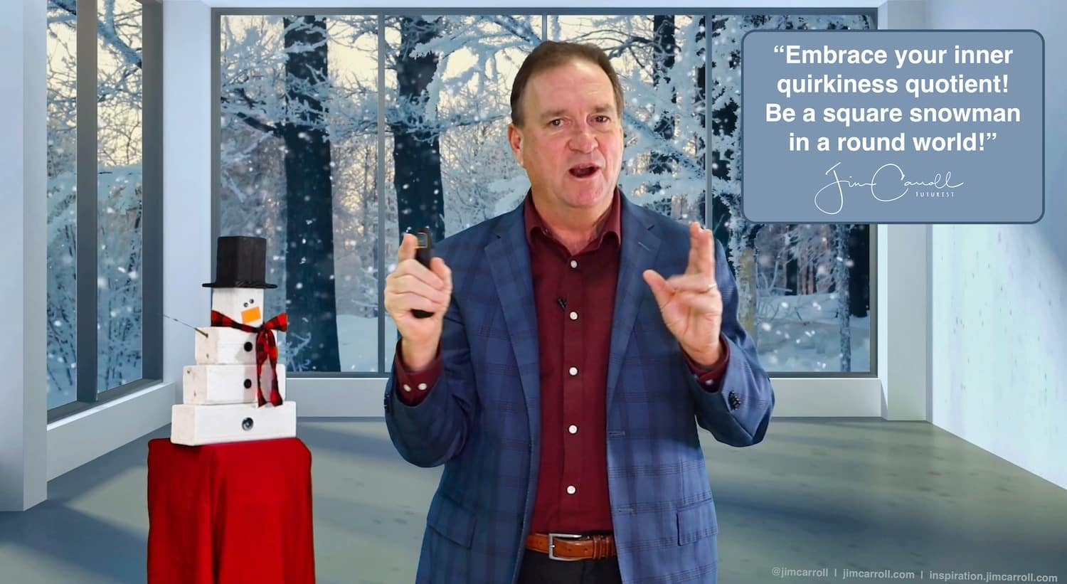"""Daily Inspiration: """"Embrace your inner quirkiness quotient! Be a square snowman in a round world!"""""""