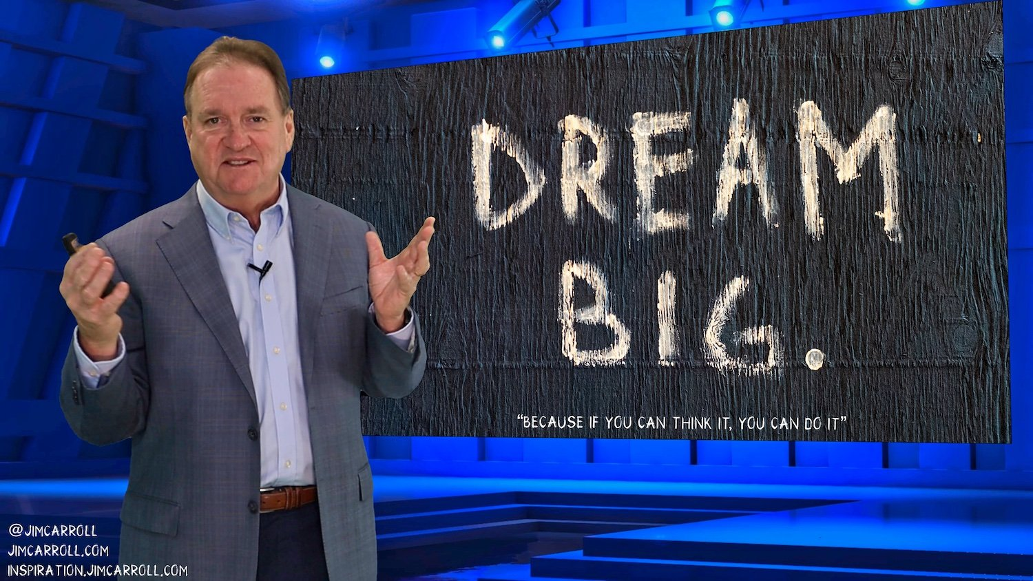 """Daily Inspiration: """"Dream BIG: Because if you can think it, you can do it!"""""""