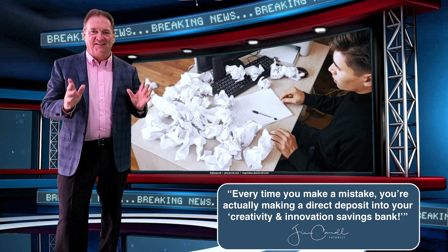 "Daily Inspiration: ""Every time you make a mistake, you've actually made a direct deposit into your 'creativity & innovation savings bank!'"" - Futurist Jim Carroll"