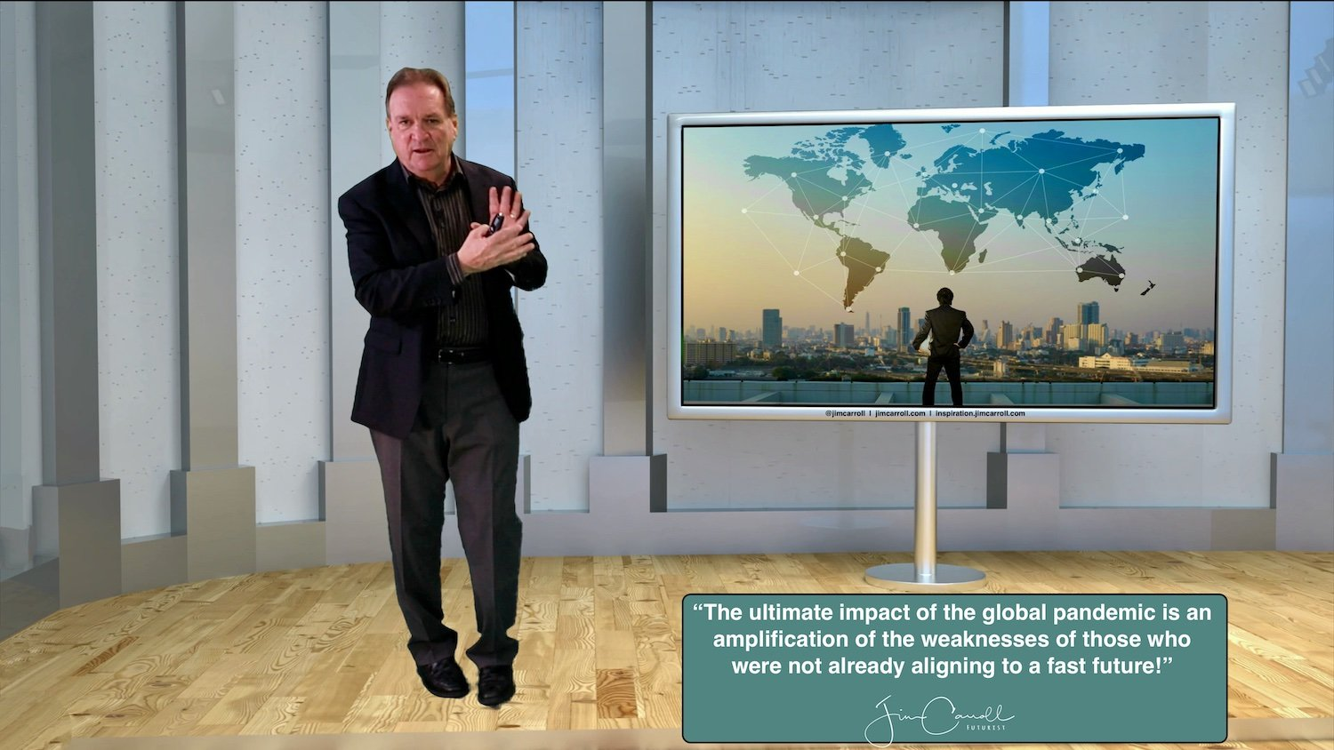 """Daily Inspiration: """"The ultimate impact of the global pandemic is an amplification of the weaknesses of those who were not already aligning to a fast future!"""""""